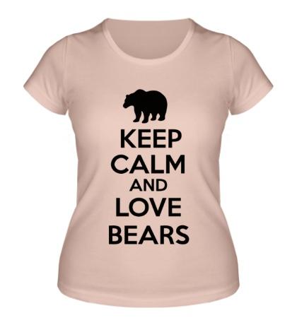 Женская футболка Keep Calm & Love Bears