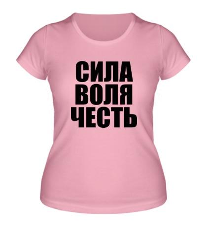 Женская футболка Сила, воля, честь