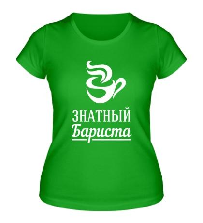 Женская футболка Знатный бариста