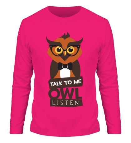 Мужской лонгслив Talk to me owl listen
