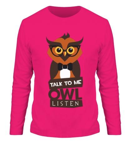 Мужской лонгслив Talk to me owl listen