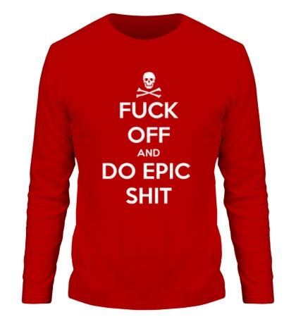 Мужской лонгслив Fuck of and Do Epic Shit