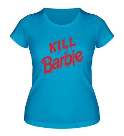 Женская футболка Kill Barbie