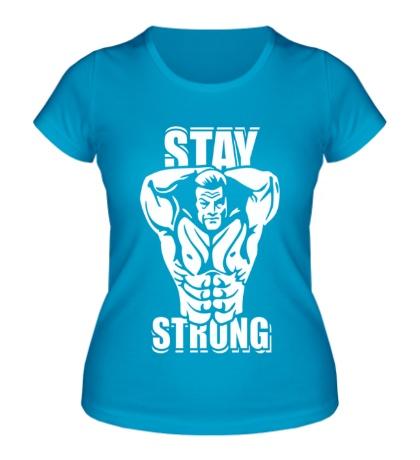 Женская футболка Stay strong