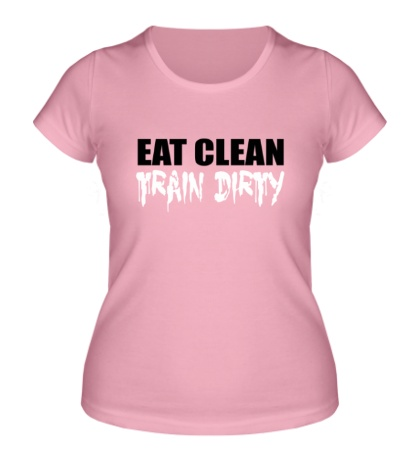 Женская футболка Eat clean train dirty