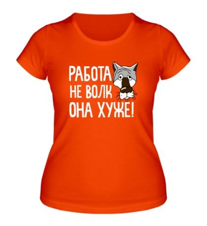 Женская футболка Работа не волк