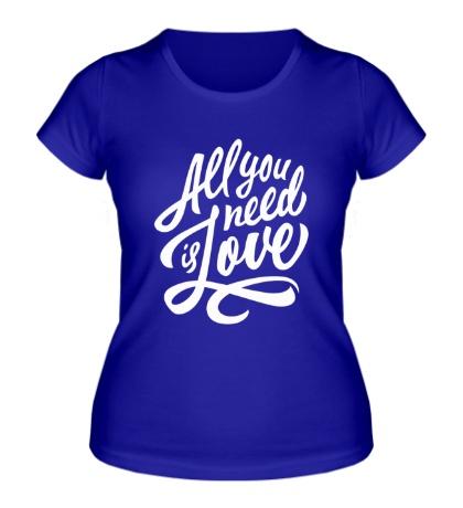 Женская футболка All you need is love