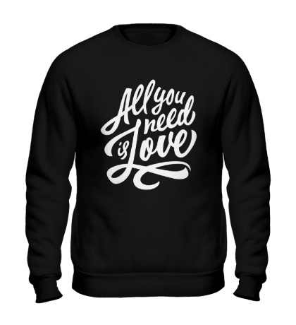 Свитшот All you need is love