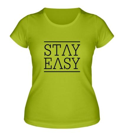 Женская футболка Stay easy
