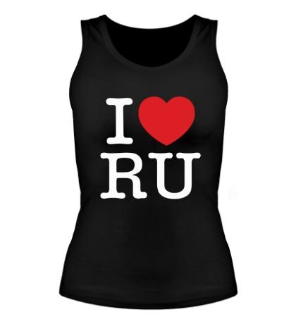 Женская майка I love RU