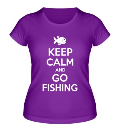 Женская футболка Keep Calm & Go Fishing