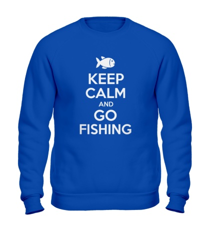 Свитшот Keep Calm & Go Fishing