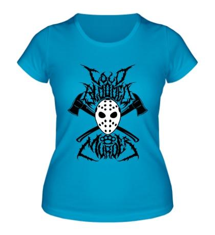 Женская футболка Cold Blooded Murder