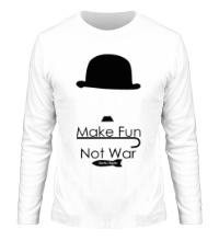 Мужской лонгслив Make Fun, Not War