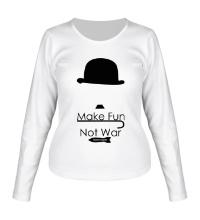 Женский лонгслив Make Fun, Not War