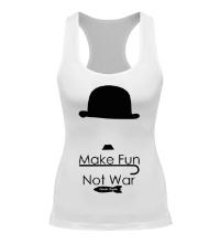 Женская борцовка Make Fun, Not War