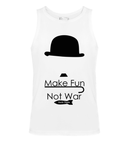 Мужская майка Make Fun, Not War