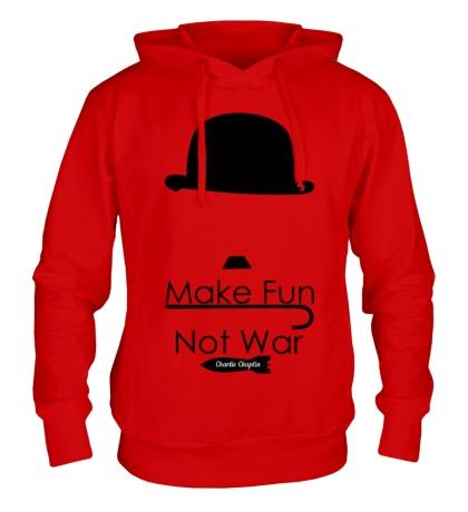 Толстовка с капюшоном Make Fun, Not War
