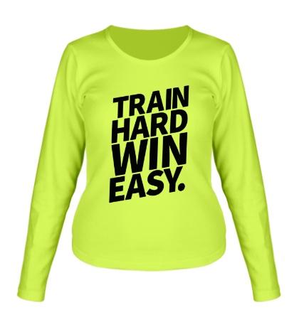 Женский лонгслив Train hard win easy