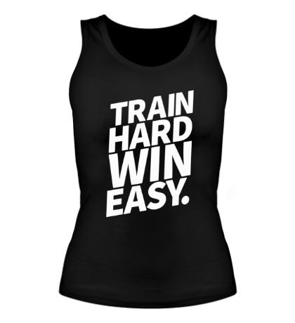 Женская майка Train hard win easy
