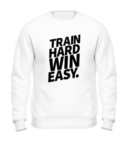 Свитшот Train hard win easy