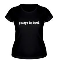 Женская футболка Grunge is dead