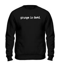 Свитшот Grunge is dead