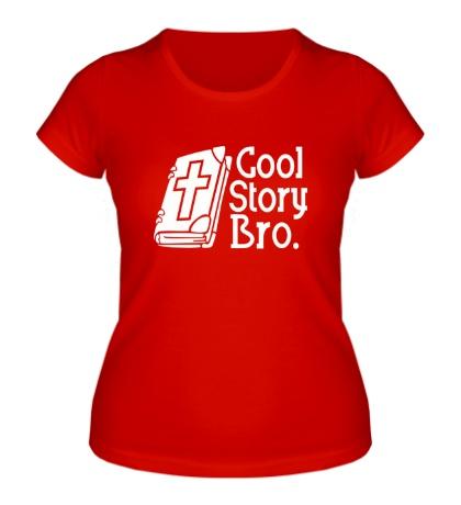 Женская футболка Jesus: Cool story bro