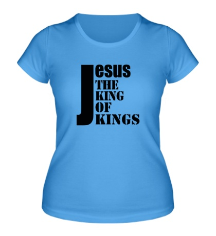 Женская футболка Jesus the king of kings
