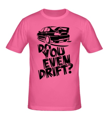 Мужская футболка Do you even drift
