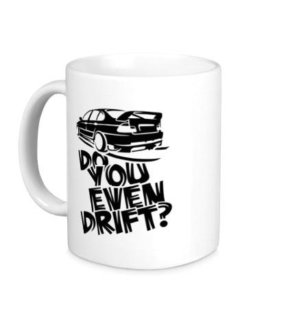 Керамическая кружка Do you even drift