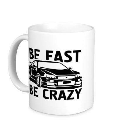 Керамическая кружка Be fast be crazy