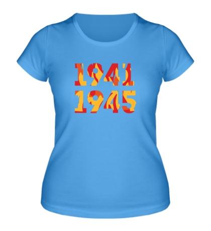Женская футболка «1941-1945»