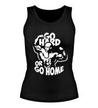 Женская майка Go hard or go home