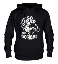 Толстовка с капюшоном Go hard or go home