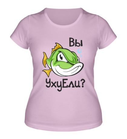 Женская футболка Вы ухуели?