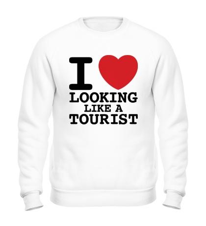 Свитшот I Love Looking Like A Tourist