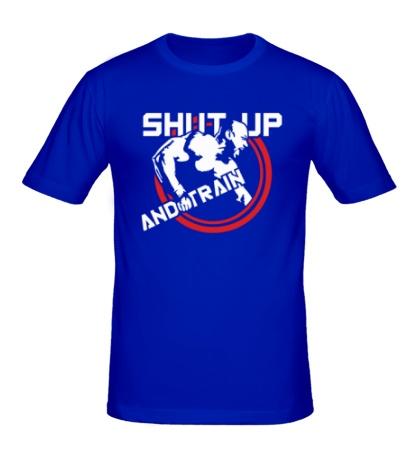Мужская футболка Shut up, train hard