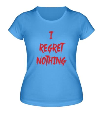 Женская футболка I regret nothing
