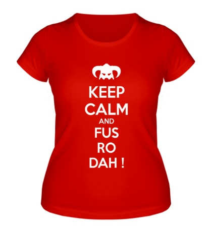 Женская футболка Keep Calm & Fus Ro Dah