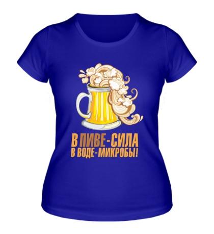 Женская футболка В пиве сила