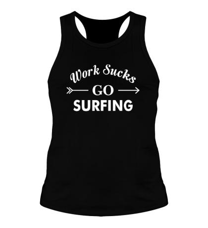 Мужская борцовка Work sucks, go surfing