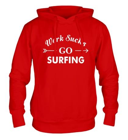 Толстовка с капюшоном Work sucks, go surfing