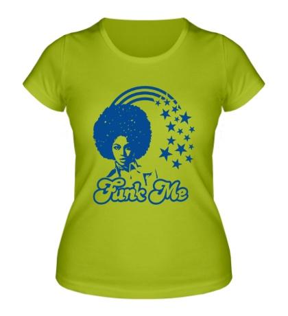Женская футболка Funk me