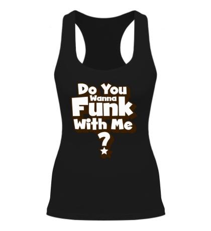Женская борцовка Do you wanna funk with me