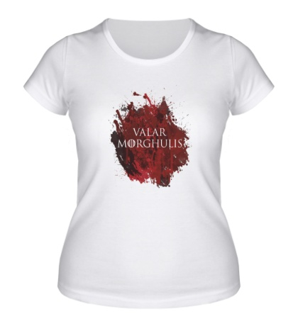 Женская футболка Valar Morghulis: blood stain