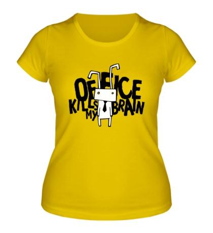 Женская футболка Office kills my brain