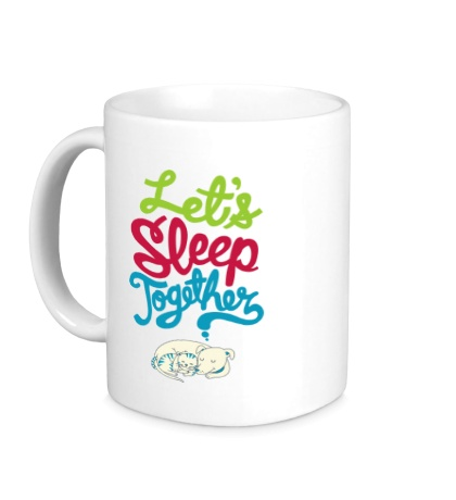 Керамическая кружка Let,s sleep together