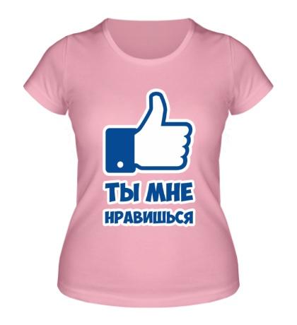 Женская футболка Ты мне нравишься