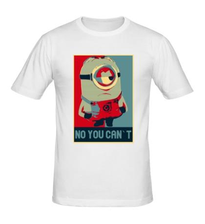 Мужская футболка Minion, No you cant